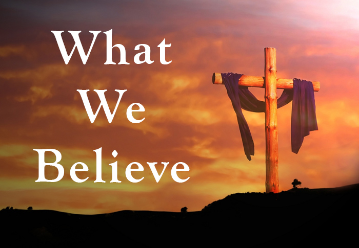 What we believe at Cornerstone Bible Church