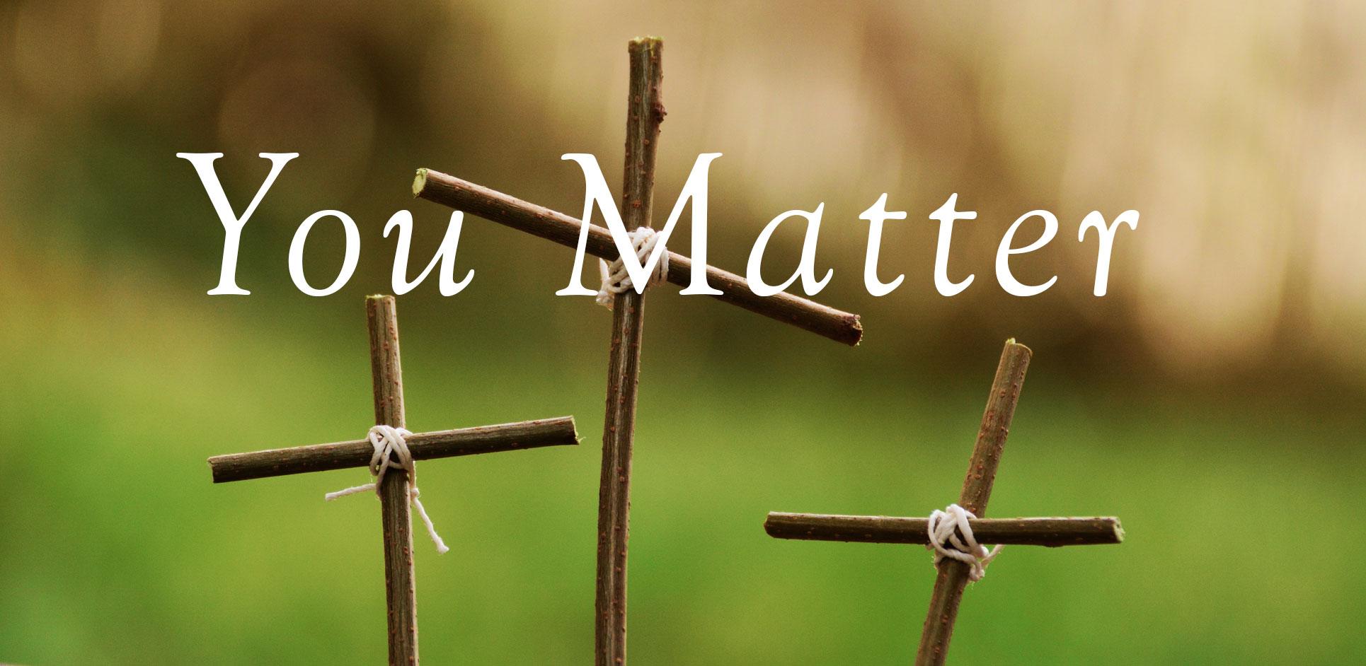 You Matter at Cornerstone Bible Church
